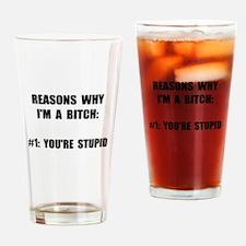Bitch Stupid Drinking Glass