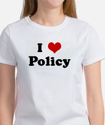 I Love Policy Women's T-Shirt