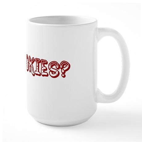 Got Cookies? Large Mug