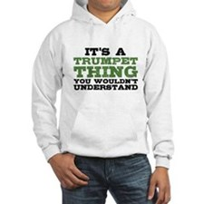 It's a Trumpet Thing Hoodie
