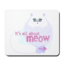 It's ALL about MEOW Mousepad