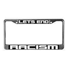 Lets End Racism. License Plate Frame