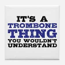 It's a Trombone Thing Tile Coaster