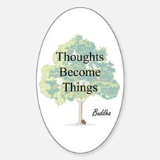 Thoughts Become Things Oval Decal