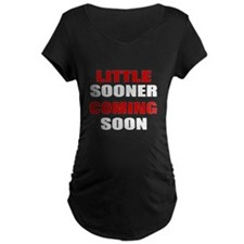little sooner coming soon Maternity T-Shirt