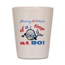 80th Birthday Humor (Whale) Shot Glass