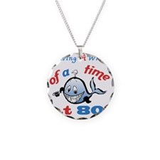 80th Birthday Humor (Whale) Necklace