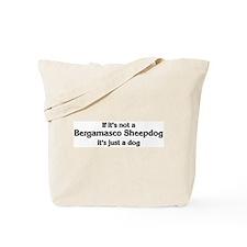 Bergamasco Sheepdog: If it's  Tote Bag