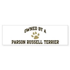 Parson Russell Terrier: Owned Bumper Bumper Sticker