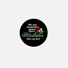 Imagine Mistletoe Mini Button