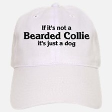 Bearded Collie: If it's not Baseball Baseball Cap