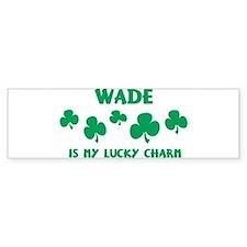 Wade is my lucky charm Bumper Bumper Sticker