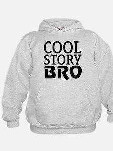 cool story bro w tee Hoodie