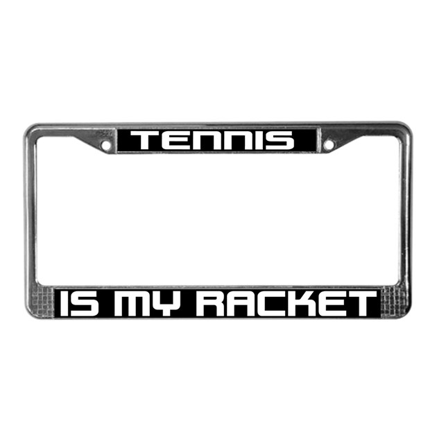 Tennis Is My Racket License Plate Frame By SHOPOFSPEED