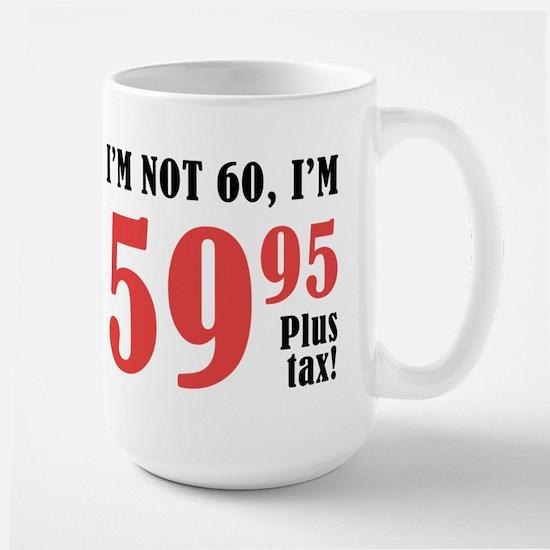 60th Birthday Humor Mug Large Mug