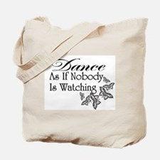 As If Nobody Is Watching Tote Bag
