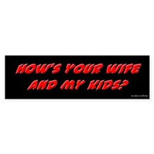 Your Wife and My Kids Bumper Bumper Sticker