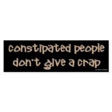 Constipated People Bumper Bumper Sticker
