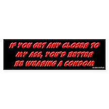Get Any Closer Condom Bumper Bumper Sticker