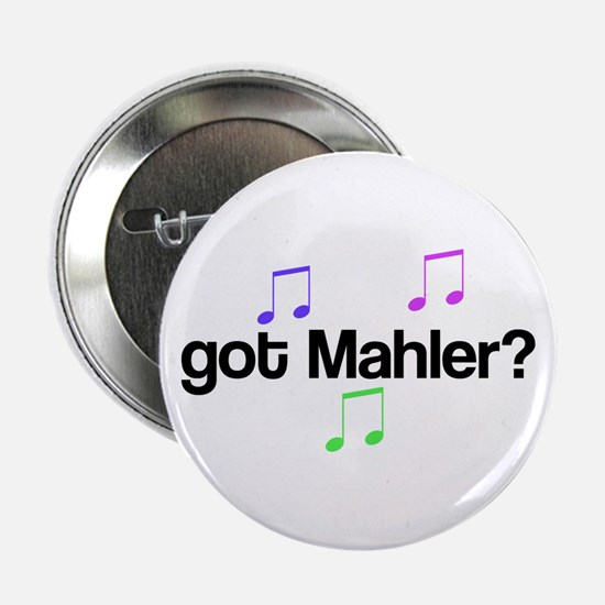 Got Mahler? Button