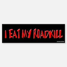 I Eat My Roadkill Bumper Bumper Bumper Sticker