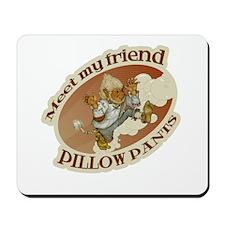 Pillow Pants Mousepad