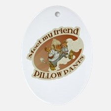 Pillow Pants Oval Ornament