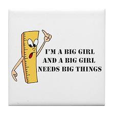 BIG GIRLS NEED BIG THINGS! Tile Coaster