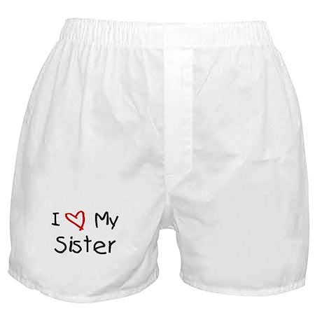 I Love My Sister Boxer Shorts