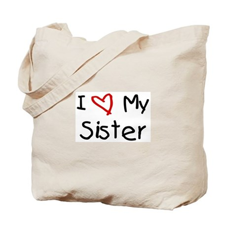 I Love My Sister Tote Bag