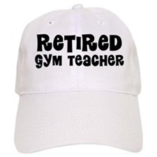 Retired Gym Teacher Baseball Baseball Cap