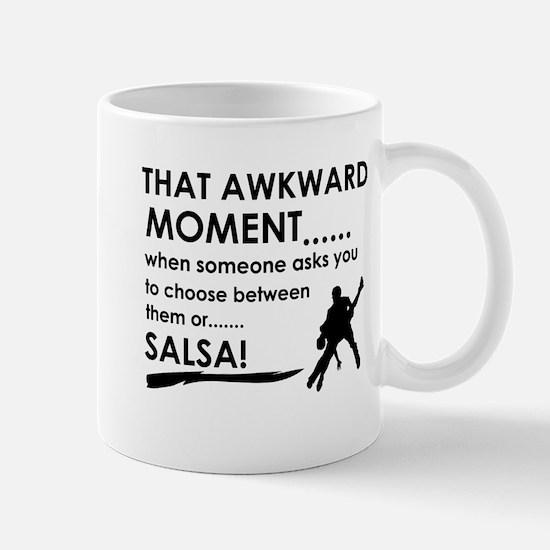 Awkward moment salsa designs Mug