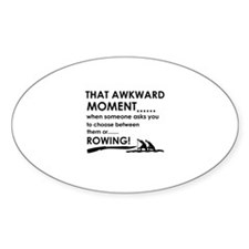 Awkward moment rowing designs Decal