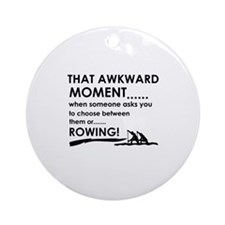 Awkward moment rowing designs Ornament (Round)