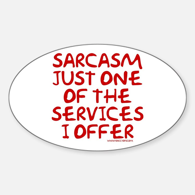 Sarcasm Just One Service Oval Decal