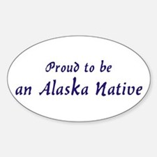 Proud to be an Alaska Native Oval Decal