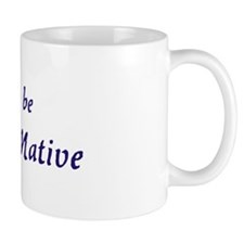 Proud to be an Alaska Native Mug
