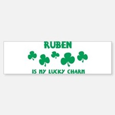 Ruben is my lucky charm Bumper Bumper Bumper Sticker