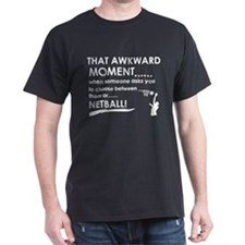 Awkward moment netball designs T-Shirt