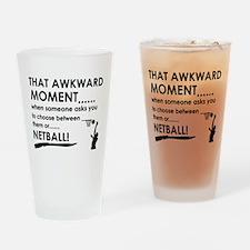 Awkward moment netball designs Drinking Glass