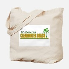 It's Better in Clearwater Bea Tote Bag