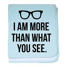 I am more than what you see baby blanket