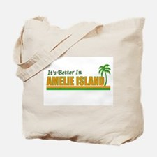 It's Better in Amelie Island, Tote Bag