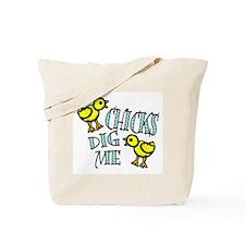 Chicks Dig Me (2) Tote Bag