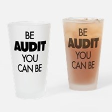 Be Audit You Can Be Drinking Glass