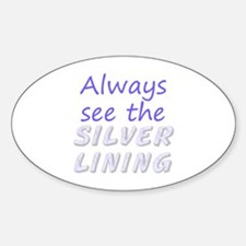 Always See Silver Lining Sticker (Oval)
