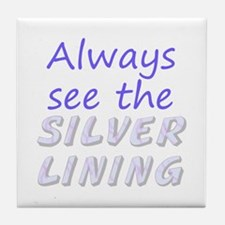 Always See Silver Lining Tile Coaster