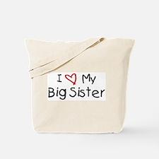 I Love My Big Sister Tote Bag