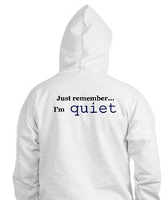 Always the Quiet Ones Hoodie