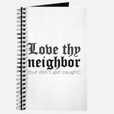 Love Thy Neighbor... Journal